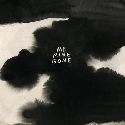 PMtoyou - Me Mine Gone