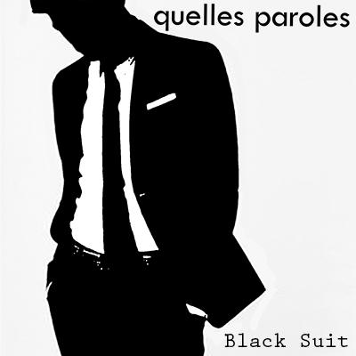 Quelles Paroles - Black Suit